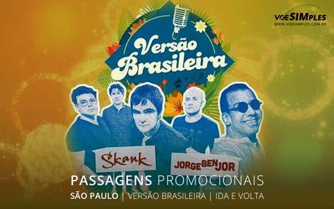 Passagens aéreas para show Versão Brasileira