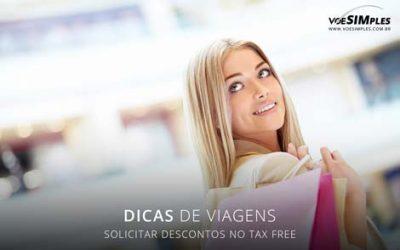 Como solicitar descontos da taxa Tax Free