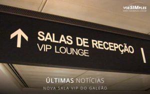 Novas salas vips luxuosas do Aerporto Galeão
