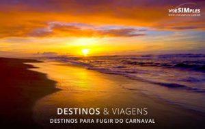 destinos para fugir do Carnaval 2017