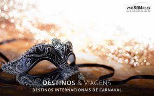10 melhores destinos internacionais para passar o Carnaval 2017