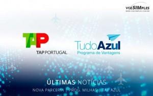 TAP e Azul anunciam a parcerias em seus programas de milhagem