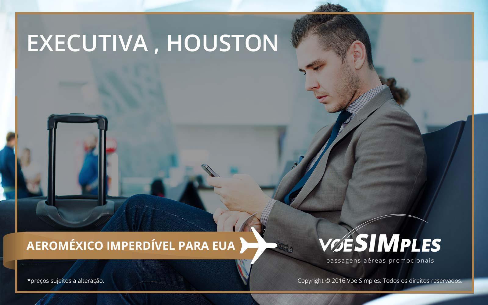 Passagem aérea Classe Executiva Aeroméxico para Houston