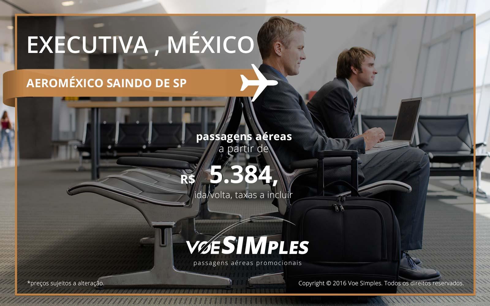 Passagem aérea Classe Executiva Aeroméxico para o México