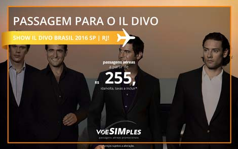 Passagem aérea promocional para o Show IL Divo Brasil 2016