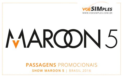 passagem aérea para o Show Maroon 5 Brasil 2016