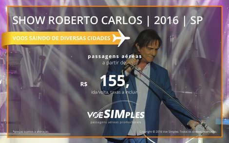 Passagem aérea promocional para o Show do Roberto Carlos em São Paulo 2016