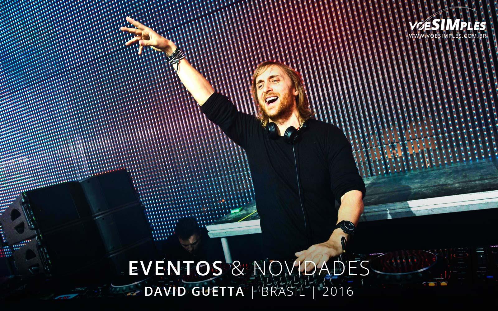 show-david-guetta-brasil-2016-voesimples-passagens-aereas-promocionais-david-guetta-passagens-promo-david-guetta-2016