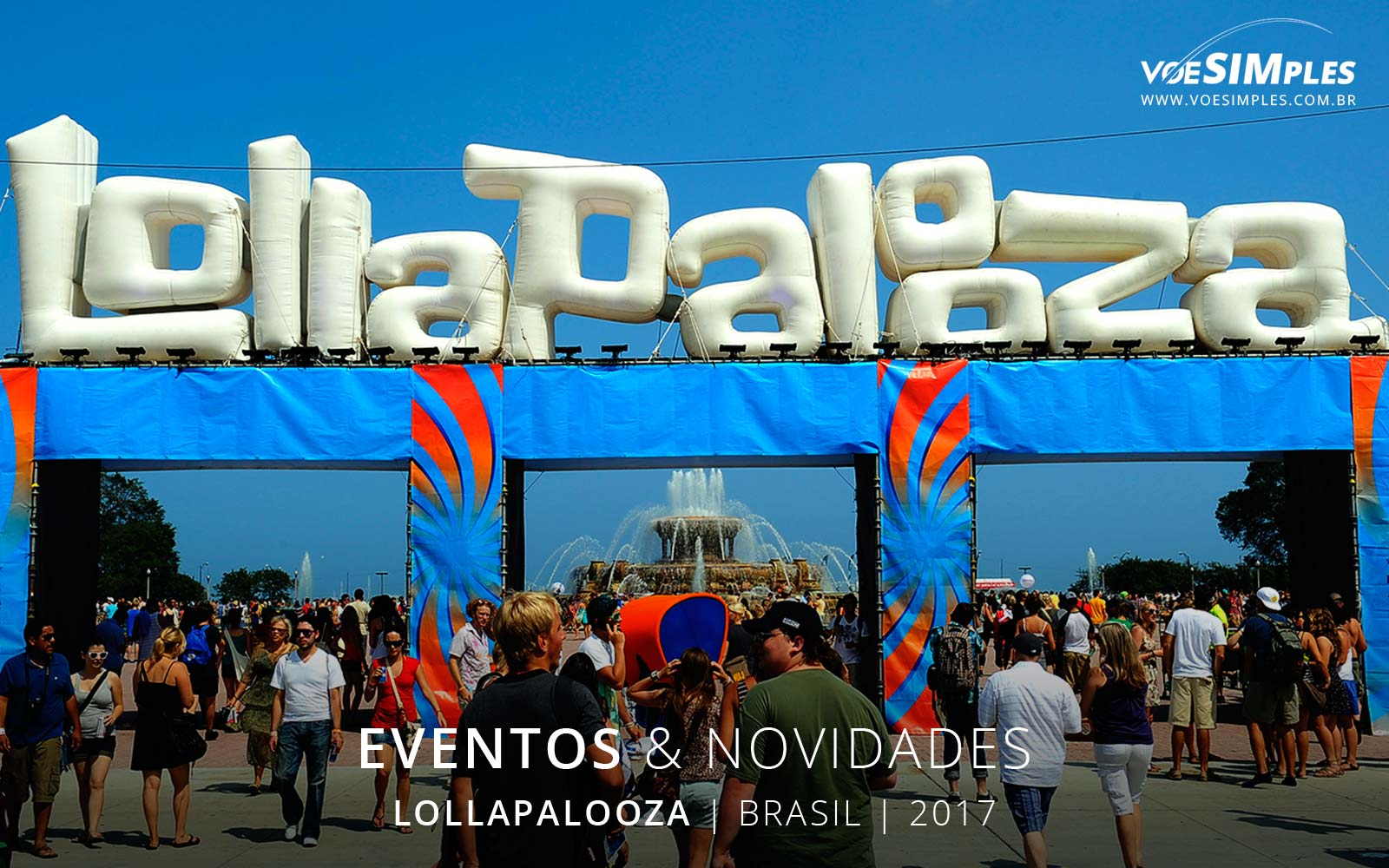 show-lollapalooza-brasil-2017-voesimples-passagens-aereas-promocionais-lollapalooza-passagens-promo-lollapalooza-2017