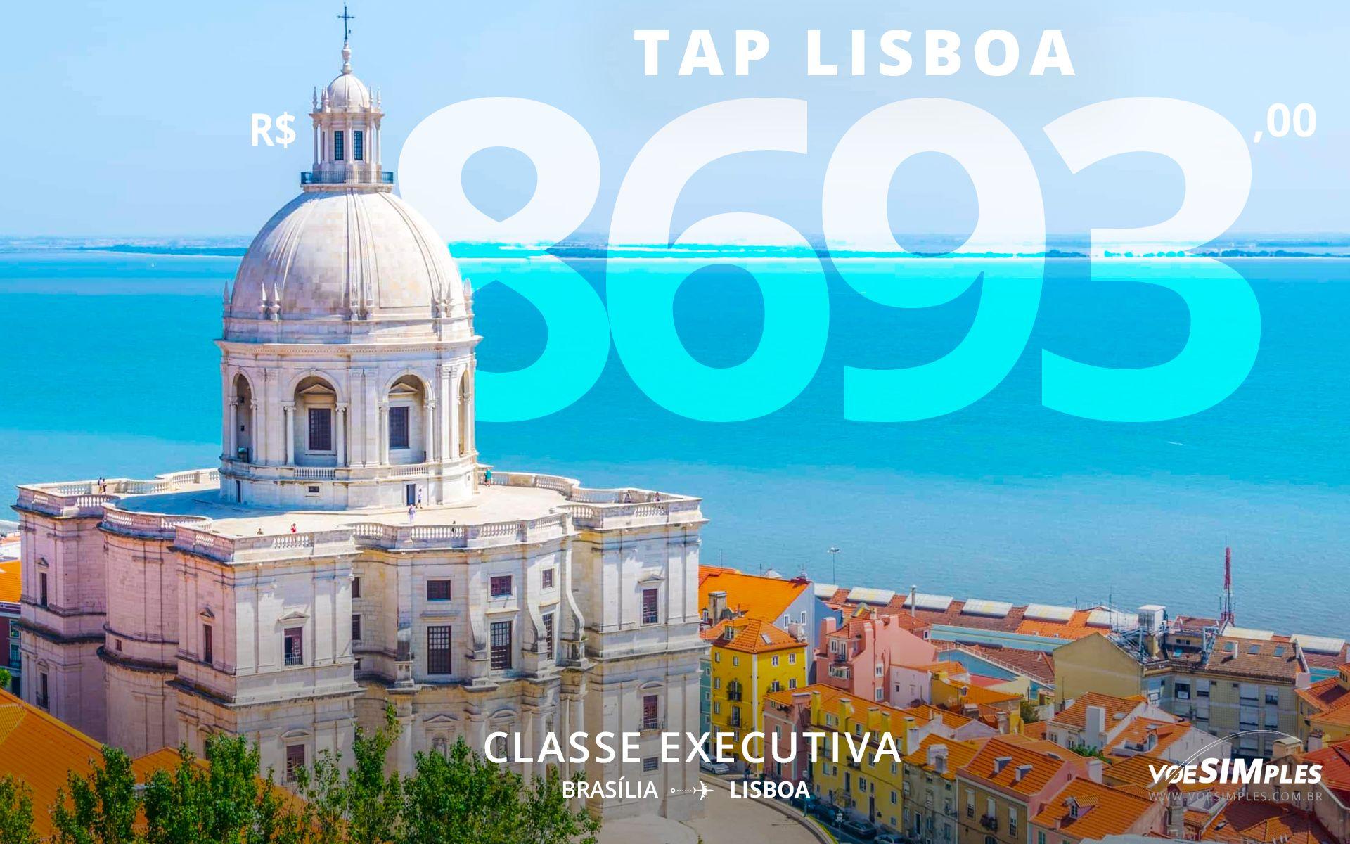 Promoção Tap passagem executiva com voo direto de Brasilia para Lisboa por R$ 8.693,00 ida e volta com taxas! » Voe Simples Passagens Aéreas Promocionais - Voe Simples