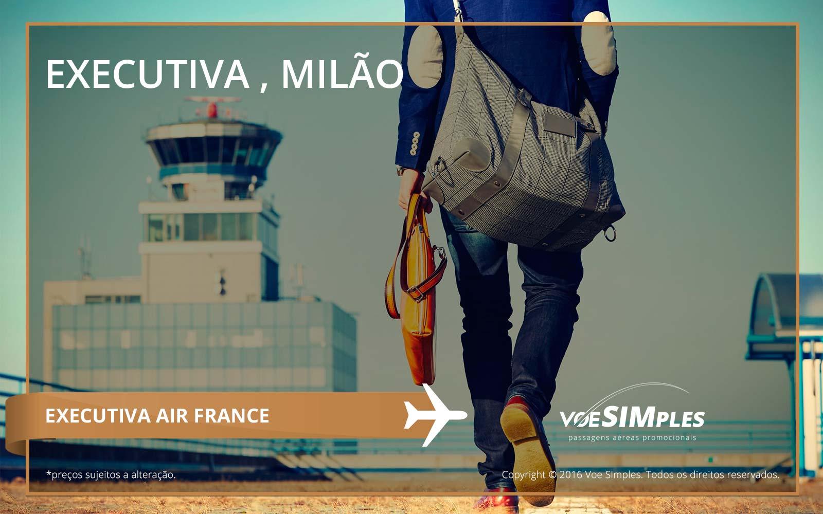 Passagem aérea Classe Executiva Air France para Milão