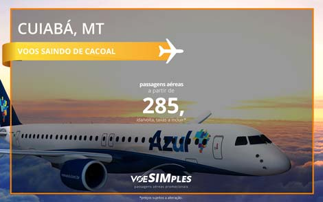 Passagem aérea promocional AZUL para Cuiabá saindo de Cacoal