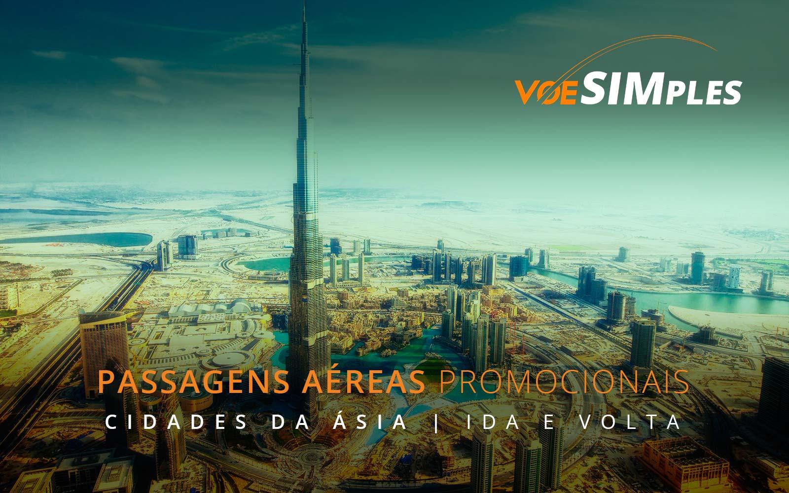 Passagens aéreas promocionais para Abu Dhabi, Dubai, Hon Kong, Tóquio e Pequim na Ásia