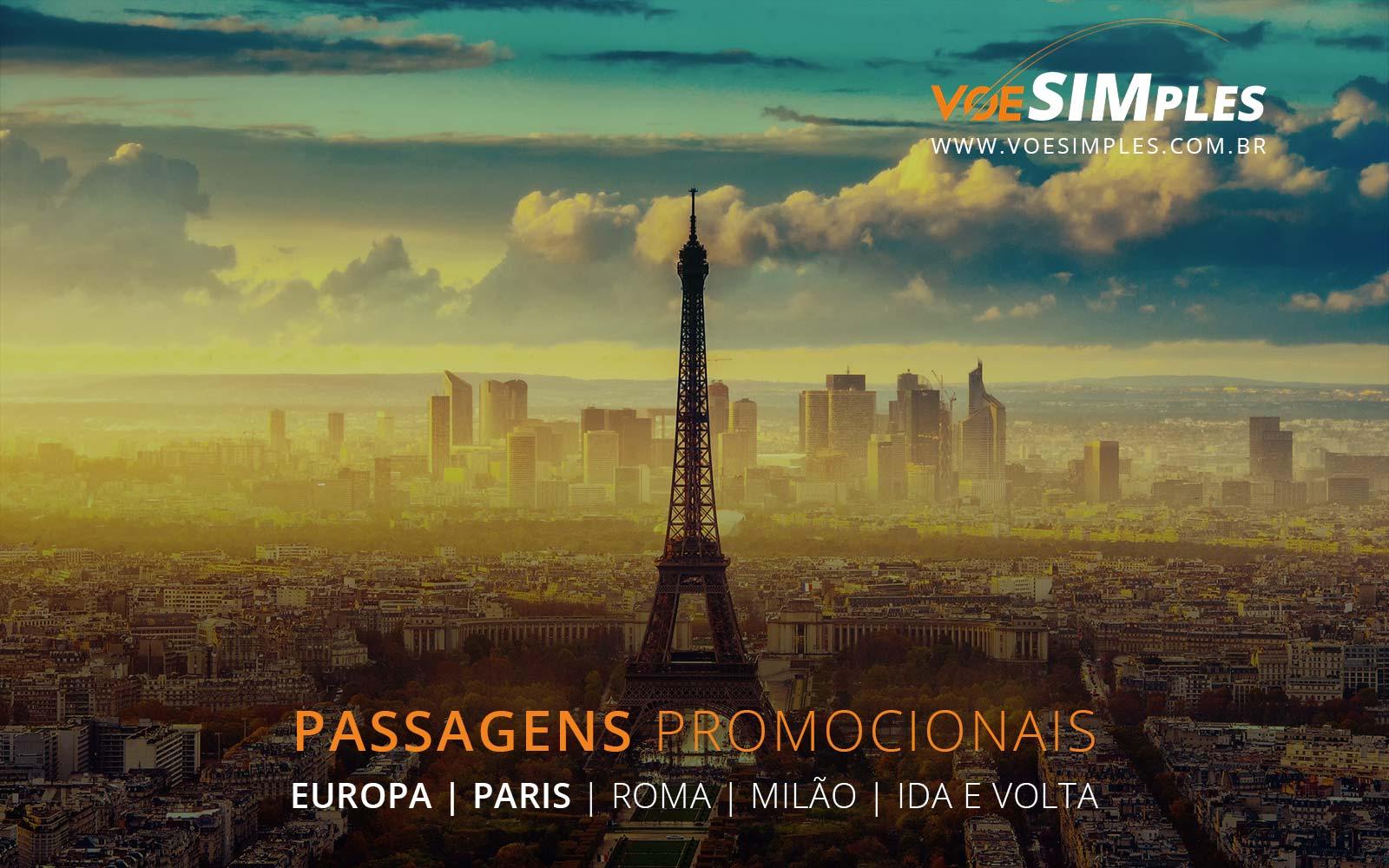 Passagens aéreas promocionais para Paris, Roma e Milão na Europa