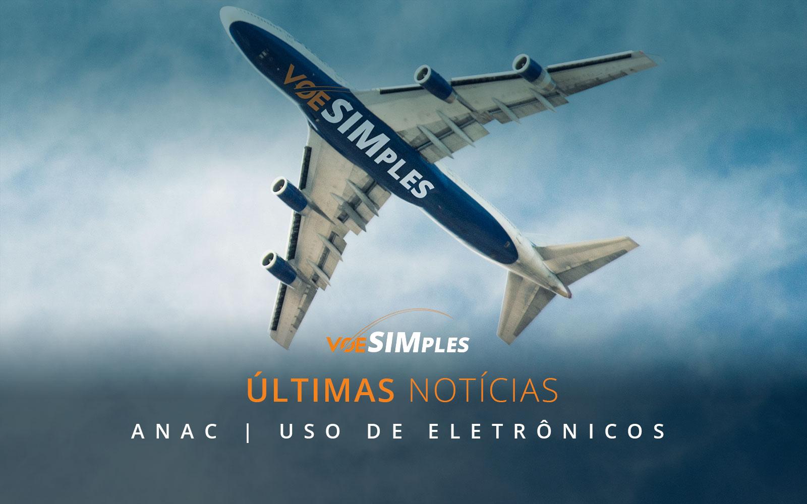 ultimas-noticias-anac-muda-regra-para-uso-aparelhos-aterrisagem-decolagem-eletronicos-liberados-anac